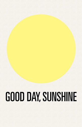 Good day, Sunshine!